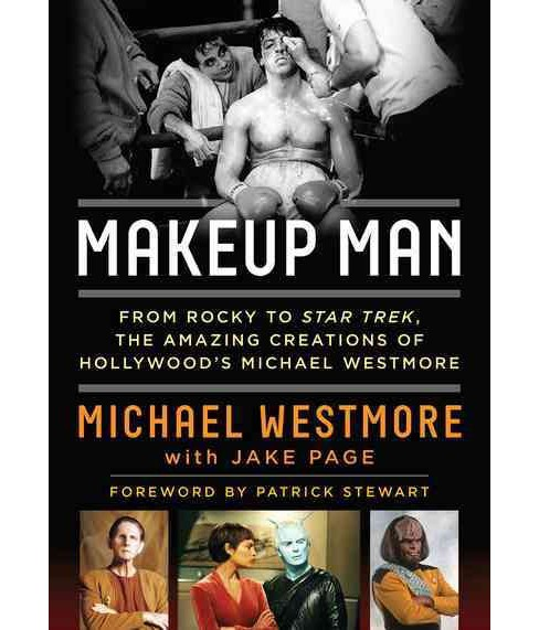 Makeup Man : From Rocky to Star Trek the Amazing Creations of Hollywood's Michael Westmore (Hardcover) - image 1 of 1