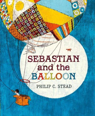 Sebastian and the Balloon - by  Philip C Stead (Hardcover)