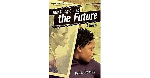 This Thing Called the Future -  Reprint by J. L. Powers (Paperback) - image 1 of 1