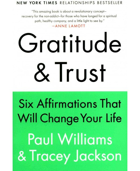 Gratitude & Trust : Six Affirmations That Will Change Your Life (Reprint) (Paperback) (Paul Williams & - image 1 of 1