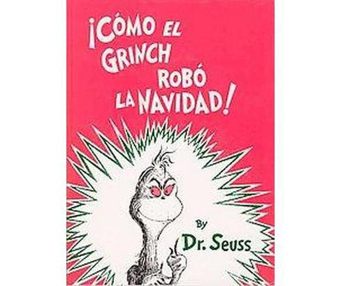 Como El Grinch Robo LA Navidad / How the Grinch Stole Christmas (Hardcover) (Dr. Seuss & Yanitzia - image 1 of 1