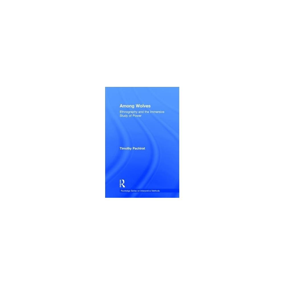 Ethnography and Interpretation (Hardcover) (Timothy Pachirat)