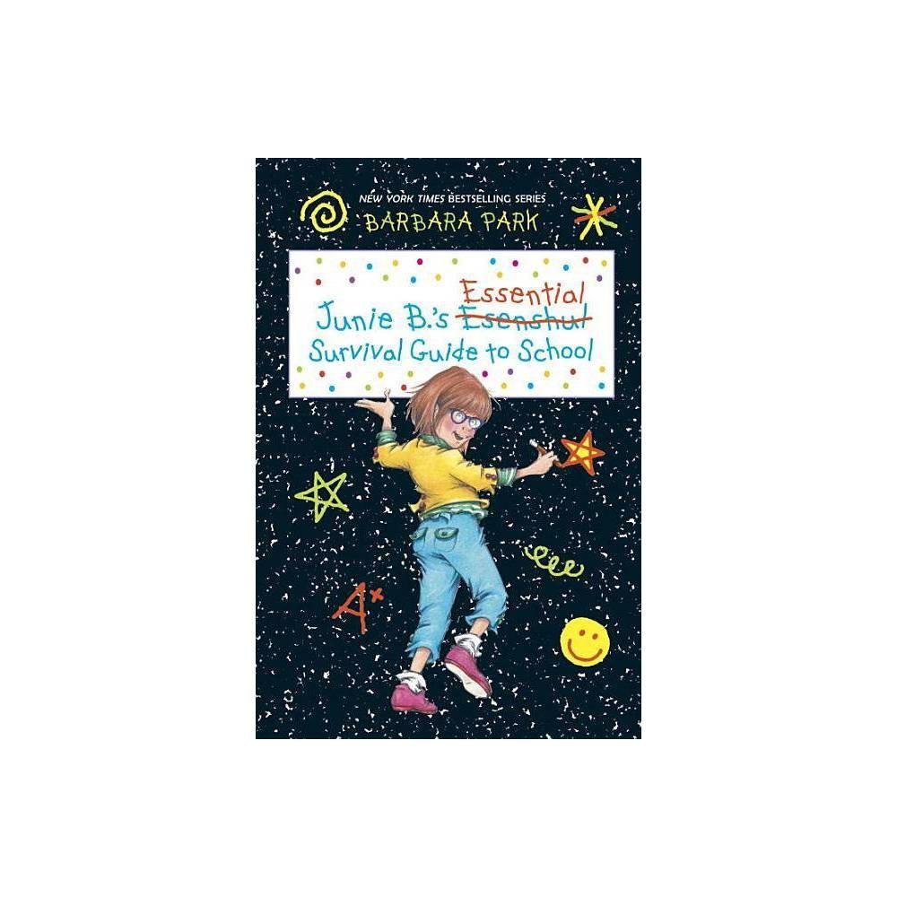 Junie B S Essential Survival Guide To School Junie B Jones Reprint Hardcover By Barbara Park