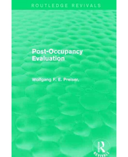 Post-Occupancy Evaluation (Reprint) (Paperback) (Wolfgang F. E. Preiser & Harvey Z. Rabinowitz & Edward - image 1 of 1