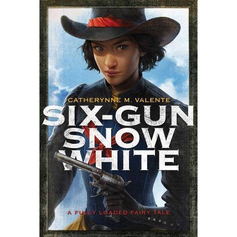 Six-Gun Snow White - by  Catherynne M Valente (Paperback) - image 1 of 1
