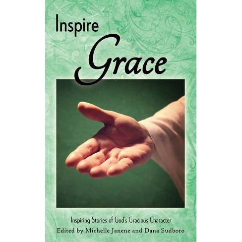 Inspire Grace - (Inspire Anthology) by  Michelle Janene & Dana Sudboro (Paperback) - image 1 of 1