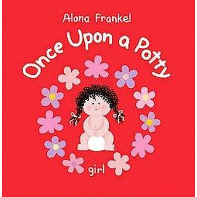 Once Upon a Potty: Girl - by Alona Frankel (Hardcover)
