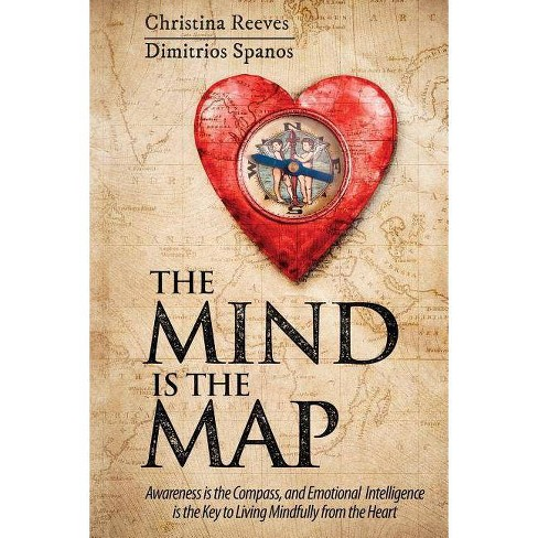 The Mind is the Map - by  Christina Reeves & Dimitrios Spanos (Paperback) - image 1 of 1