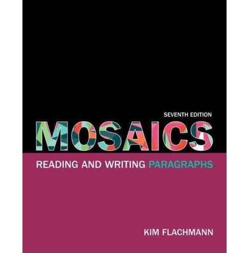 Mosaics : Reading and Writing Paragraphs (Paperback) (Kim Flachmann) - image 1 of 1