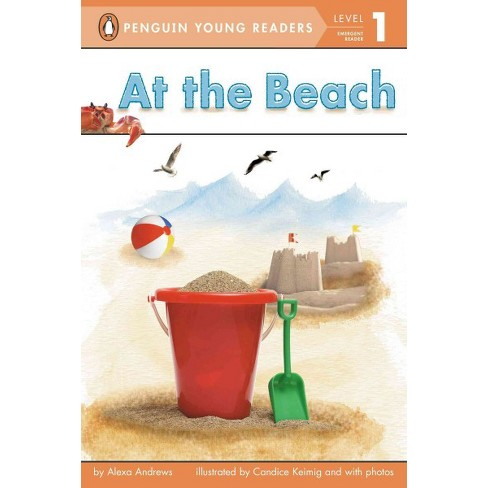 At the Beach - (Penguin Young Readers, Level 1) by  Alexa Andrews (Paperback) - image 1 of 1