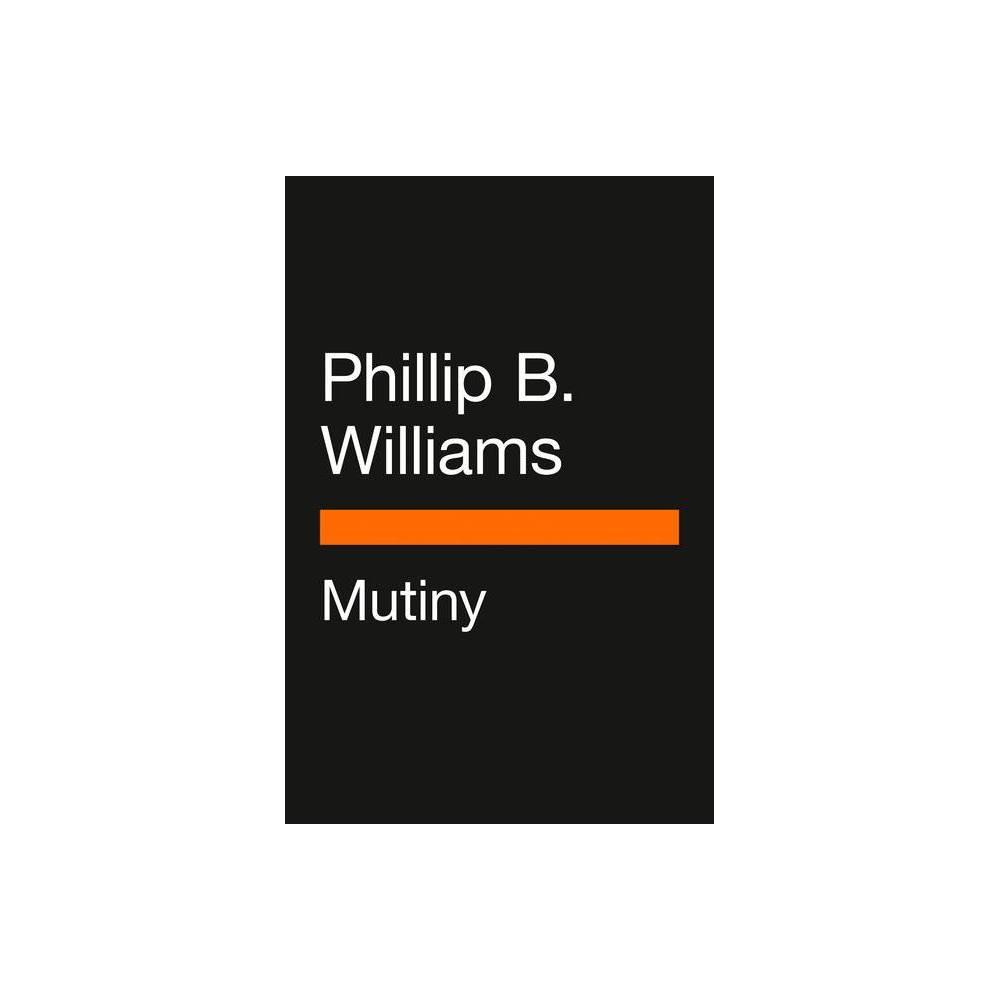 Mutiny Penguin Poets By Phillip B Williams Paperback