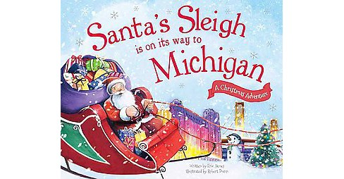 Santa's Sleigh Is on Its Way to Michigan ( A Christmas Adventure) (Hardcover) by Eric James - image 1 of 1