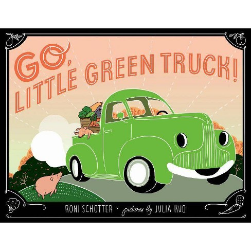 Go, Little Green Truck! - by  Roni Schotter (Hardcover) - image 1 of 1