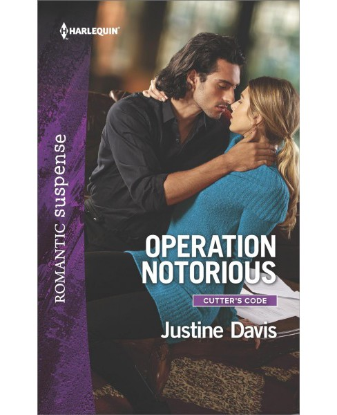 Operation Notorious -  (Harlequin Romantic Suspense) by Justine Davis (Paperback) - image 1 of 1
