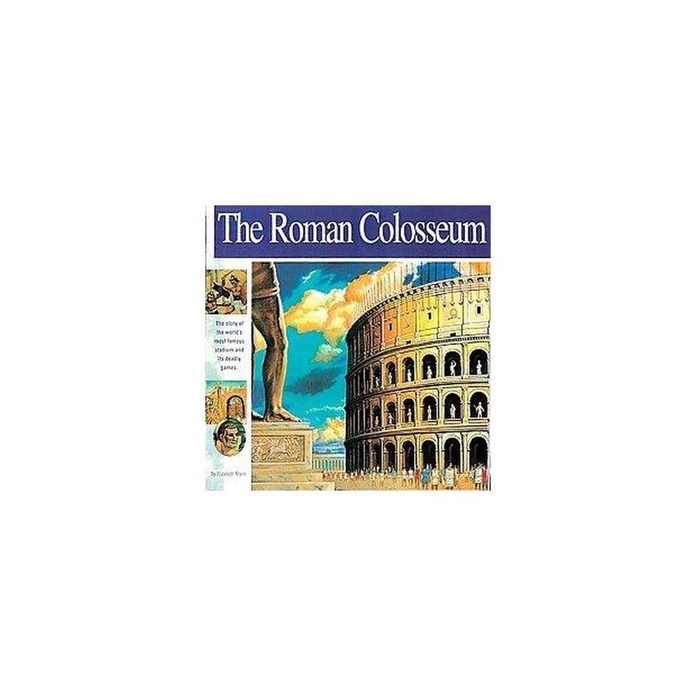 The Roman Colosseum Wonders Of The World Mikaya Paperback By Elizabeth Mann Paperback