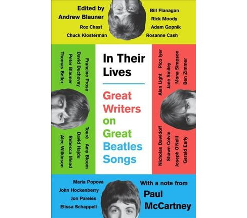 In Their Lives : Great Writers on Great Beatles Songs -  by Andrew Blauner (Hardcover) - image 1 of 1