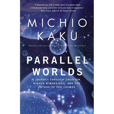 Parallel Worlds - by  Michio Kaku (Paperback)
