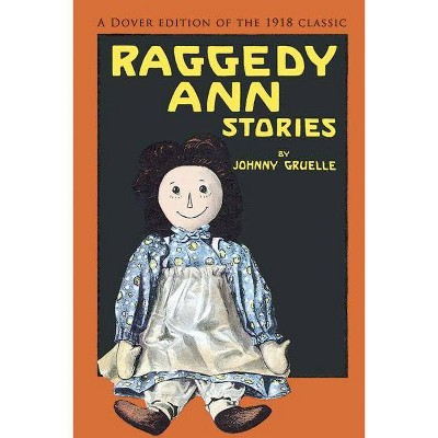 Raggedy Ann Stories - by  Johnny Gruelle (Paperback)