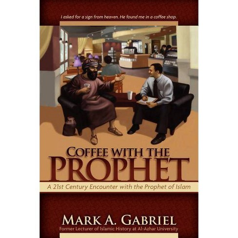 Coffee with the Prophet - by  A Gabriel Mark (Paperback) - image 1 of 1