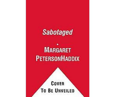 Sabotaged (School And Library) (Margaret Peterson Haddix) - image 1 of 1