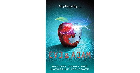Eve and Adam (Hardcover) by Michael Grant - image 1 of 1