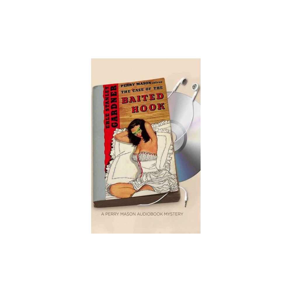 Case of the Baited Hook (Unabridged) (CD/Spoken Word) (Erle Stanley Gardner)