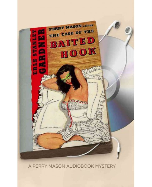 Case of the Baited Hook (Unabridged) (CD/Spoken Word) (Erle Stanley Gardner) - image 1 of 1