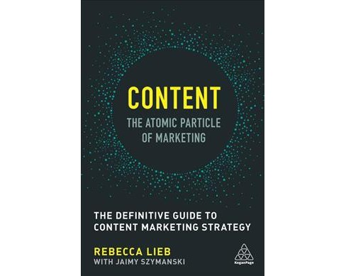 Content - The Atomic Particle of Marketing : The Definitive Guide to Content Marketing Strategy - image 1 of 1