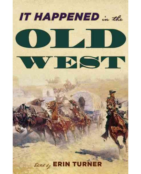 It Happened in the Old West : Remarkable Events That Shaped History (Paperback) - image 1 of 1