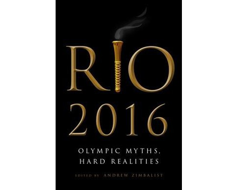 Rio 2016 : Olympic Myths, Hard Realities -  (Paperback) - image 1 of 1