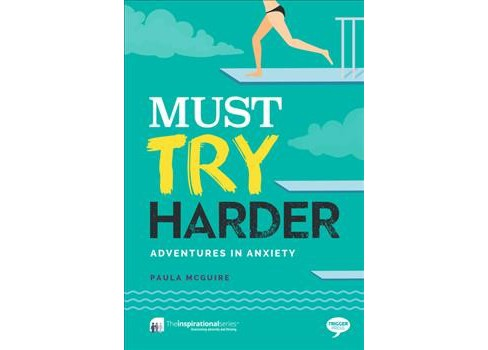 Must Try Harder : Adventures in Anxiety -  (Inspirational) by Paula McGuire (Paperback) - image 1 of 1