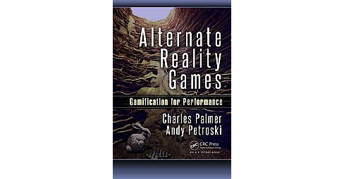 Alternate Reality Games : Gamification for Performance (Paperback) (Charles Palmer) - image 1 of 1