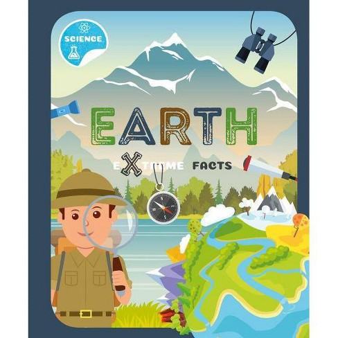 Earth - (Extreme Facts) by  Steffi Cavell-Clarke (Hardcover) - image 1 of 1