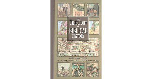 Timechart of Biblical History : Over 4000 Years in Charts, Maps, Lists and Chronologies (Hardcover) - image 1 of 1