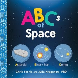 Abcs of Space - BRDBK (Baby University)by Chris Ferrie & Ph.D. Julia Kregenow (Hardcover)