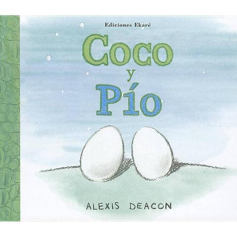 Coco y Pio - by  Alexis Deacon (Hardcover) - image 1 of 1