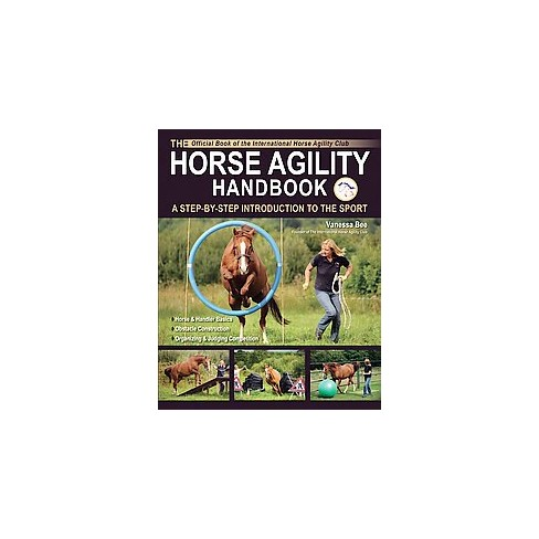 Horse Agility Handbook A Step By Step Introduction To The Sport