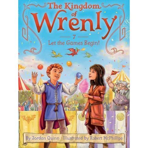 Let the Games Begin! - (Kingdom of Wrenly) by  Jordan Quinn (Paperback) - image 1 of 1