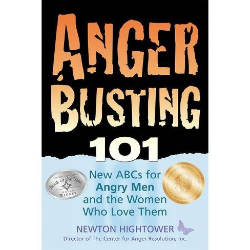 Anger Busting 101 - by  Newton Hightower (Paperback) - image 1 of 1