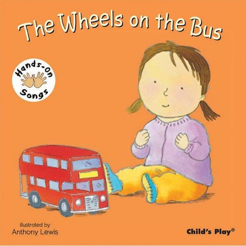 The Wheels on the Bus - (Hands-On Songs) (Board_book) - image 1 of 1