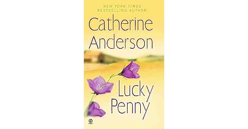 Lucky Penny (Original) (Paperback) by Catherine Anderson - image 1 of 1