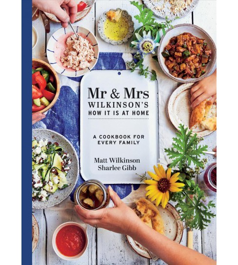 Mr & Mrs Wilkinson's How It Is at Home : A Cookbook for Every Family (Hardcover) (Matt Wilkinson & - image 1 of 1