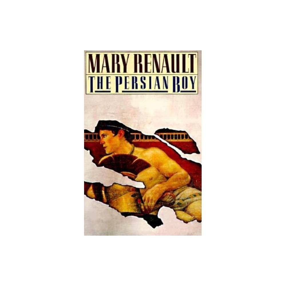 The Persian Boy Alexander Trilogy By Mary Renault Paperback