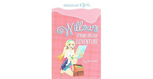 Willow's Spring Break Adventure (Paperback) (Jen Jones) - image 1 of 1