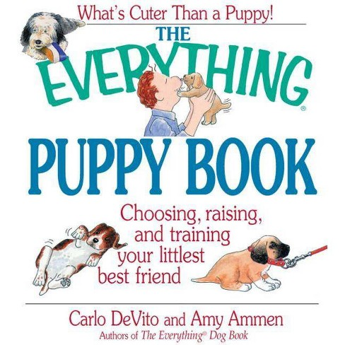 The Everything Puppy Book - (Everything (Pets)) by  Carlo DeVito (Paperback) - image 1 of 1