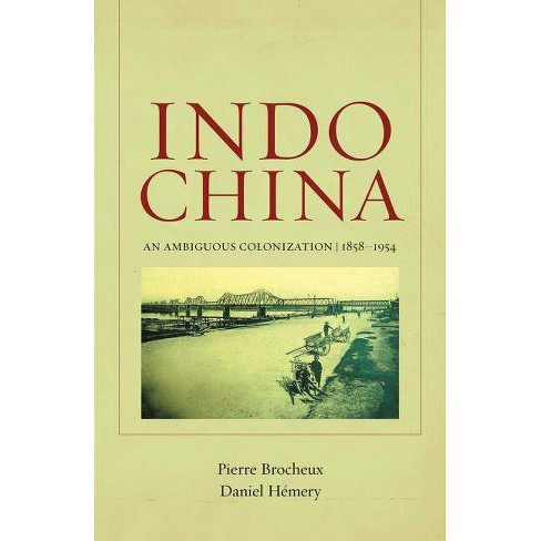 Indochina - (From Indochina to Vietnam: Revolution and War in a Global Perspective (Paperback)) - image 1 of 1