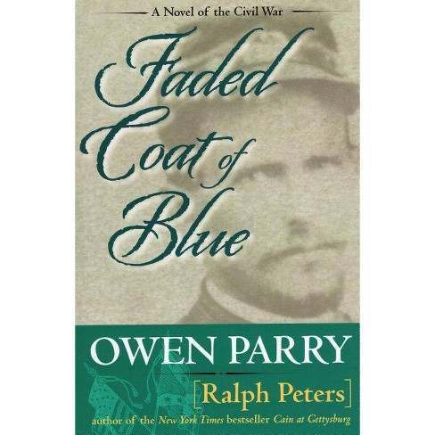 Faded Coat of Blue - by  Ralph Peters & Owen Parry (Paperback) - image 1 of 1