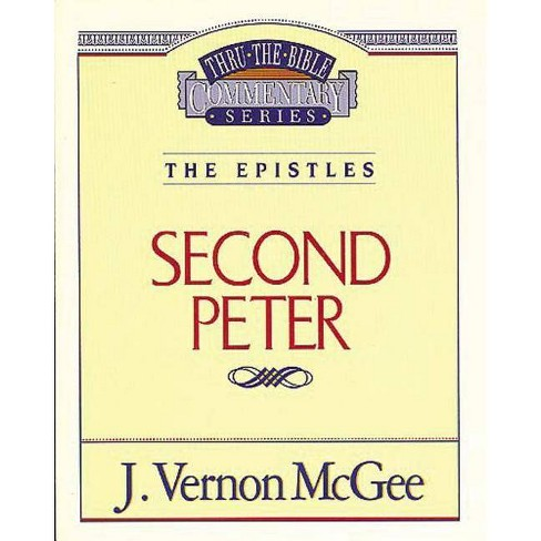 Thru the Bible Vol. 55: The Epistles (2 Peter) - by  J Vernon McGee (Paperback) - image 1 of 1