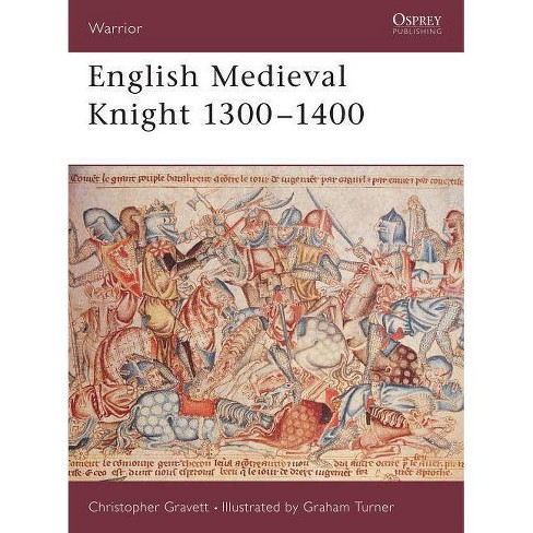 English Medieval Knight 1300 1400 - (Warrior) by  Christopher Gravett (Paperback) - image 1 of 1
