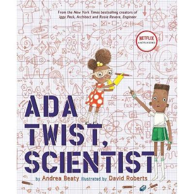 Ada Twist, Scientist (Hardcover) by Andrea Beaty, David Roberts
